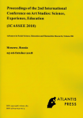 PROCEEDINGS OF THE 2nd INTERNATIONAL CONFERENCE ON ART STUDIES: SCIENCE, EXPERIENCE, EDUCATION (ICASSEE 2018)