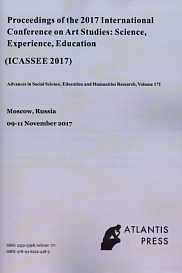 PROCEEDINGS OF THE 2017 INTERNATIONAL CONFERENCE ON ART STUDIES: SCIENCE, EXPERIENCE, EDUCATION (ICASSEE 2017)